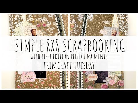 Simple 8x8 Scrapbooking | With First Edition Perfect Moments | Trimcraft Tuesday |