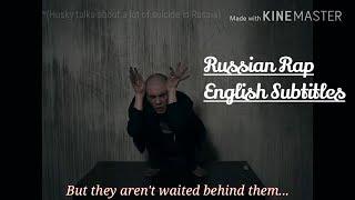 Husky - Oi!/Хаски - Ай! [EngSub for Russian rap]