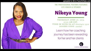 The Professional Pastors Speaks with Life Coach Nikeya Young