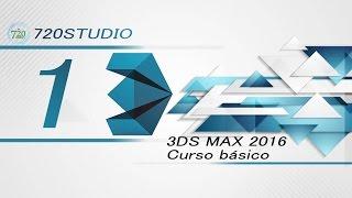 Curso Básico 3ds Max 2016 Parte 1 - Tutorial Para Principiantes - En Español