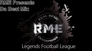 RME Presents Da Beat Mix  Legends Football League