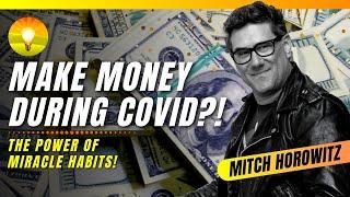 Miracle Habits to Manifest Money - Especially Now!!! Mitch Horowitz