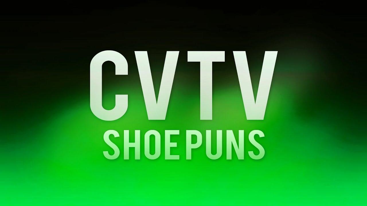 Cvtv Shoe Puns Youtube