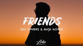 Sam Smyers - Friends (Lyrics) ft. Anja Kotar