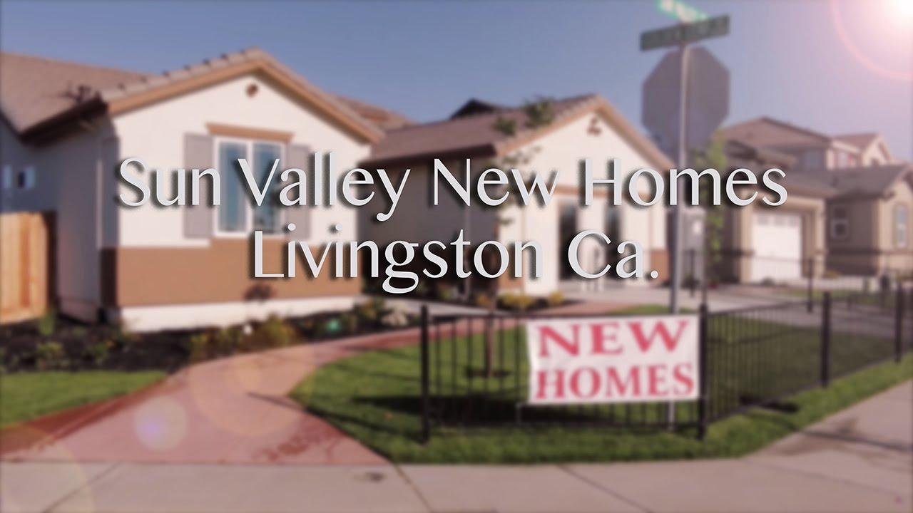 Sun Valley New Homes   Livingston California