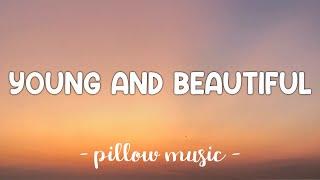 Young and Beautiful - Lana Del Rey (Lyrics) 🎵