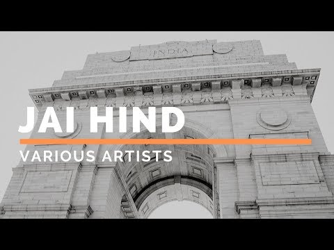 Jai Hind | Patriotic Anthem | Various Artists