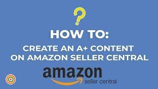 Wie Erstellen Sie Einen a+ Content auf Amazon Seller Central - E-commerce-Tutorials