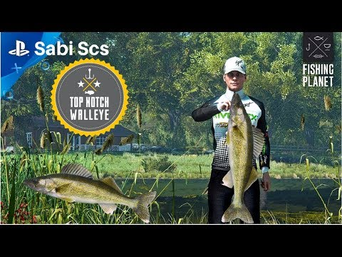 Fishing Planet ps4 Top Notch Walleye Competition