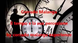Corrado Malanga   -  il tempo e la sua percezione - 07 - 2015
