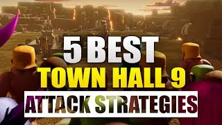 Top 5 Best TH9 (Town Hall 9) War 3-Star Attack Strategies 2017 | 3 Star Everytime | Clash Of Clans