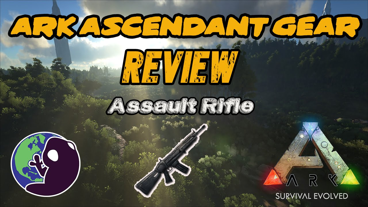 Ark survival evolved ascended assault rifle youtube ark survival evolved ascended assault rifle malvernweather Images