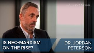 Dr. Jordan Peterson | Is Neo-Marxism on the rise?