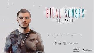 Bilal SONSES - Gel Artık