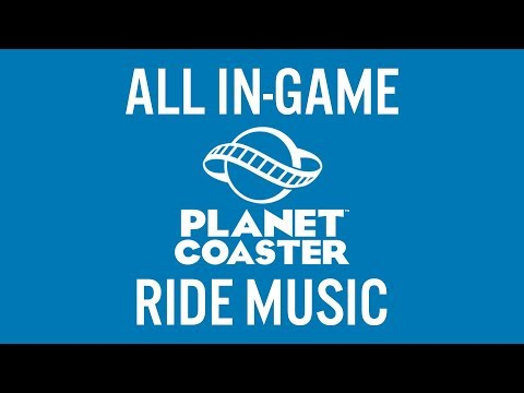 Planet Coaster - All Ride Music
