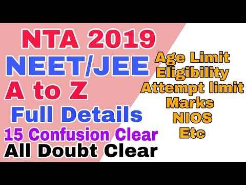 NTA 2019 NEET/JEE A to Z Full Details || 15 Confusion Clear | Age/Attempt Limit, Eligibility, NIOS