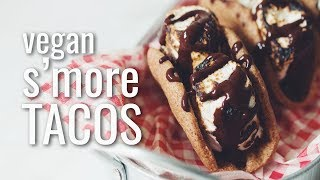 VEGAN S'MORE TACOS | hot for food