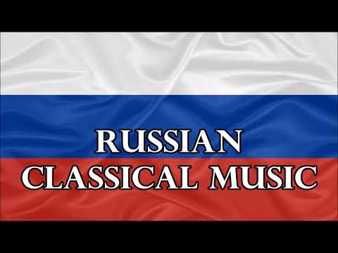 Russian Classical Music - Great Russian Composers