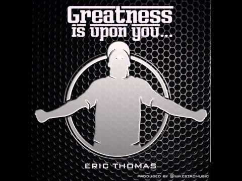 Eric Thomas  Keep on pushing   Greatness is Upon you Mixtape