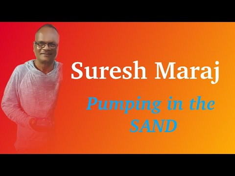 Suresh Maraj - Pumping in the Sand