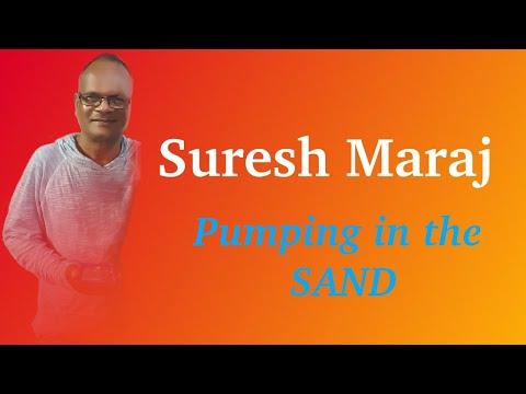 Suresh Maraj - Pumping in the Sand