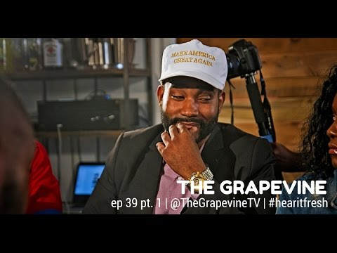 THE GRAPEVINE | The 2016 Presidential Election | Episode 39 pt. 1.