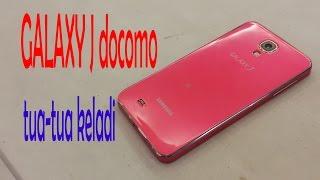 review dan unboxing GALAXY J docomo indonesia,jadul tp masih unggul