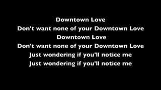 G Eazy  Downtown Love ft  John Michael Rouchell Lyric Video