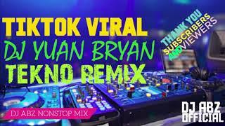 Tiktok Viral 2020 Dj Yuan Bryan Tekno Mix - Dj Abz Nonstop Mix (Free Download Link)