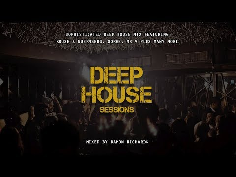 Deep House Sessions | Sophisticated Deep House Mix 2018 | Deep House Music