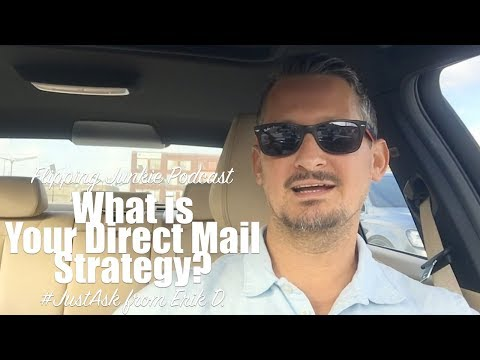 What's Your Direct Mail Marketing Strategy: Just Ask Flipping Junkie Podcast (episode 88)