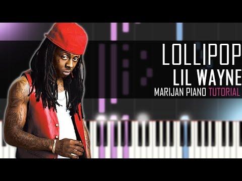 How To Play: Lil Wayne - Lollipop | Piano Tutorial ...
