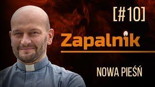 Nowa pieśń   Paweł Sawiak SJ   Zapalnik [#10]