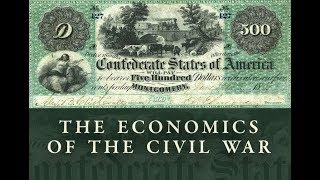 The Economics of the Civil War - Lecture 3 | Mark Thornton