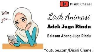 Adek Juga Rindu - Balasan Oy Adek Abang Rindu || versi lirik Animasi