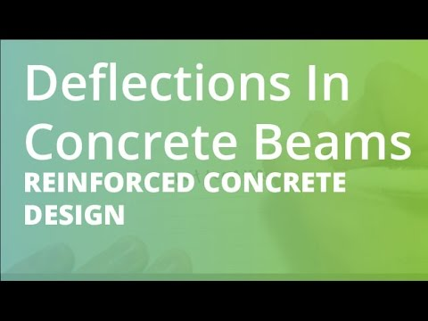 Deflections In Concrete Beams | Reinforced Concrete Design