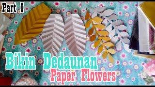 DIY BIKIN DAUN PAPER FLOWERS Part I by Farida FR