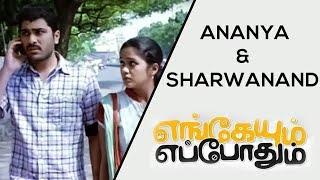 Engaeyum Eppothum - Ananya & Sharwanand Scenes | Jai | Sharwanand | Anjali | Ananya