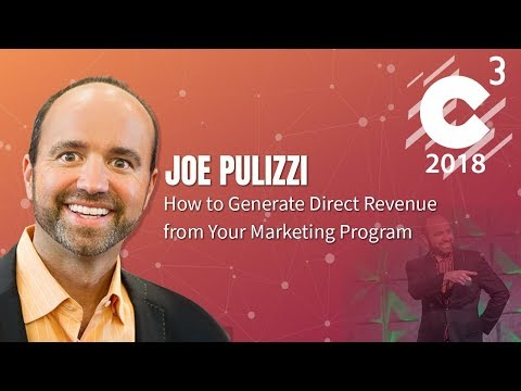 How to Generate Direct Revenue from Your Marketing Program | C3 2018 | Joe Pulizzi