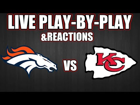 Broncos vs Chiefs | Live Play-By-Play & Reactions
