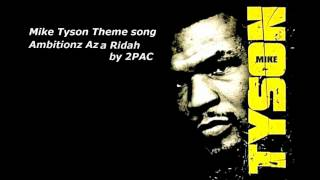 mike tyson theme song ambitionz az a ridah by 2pac