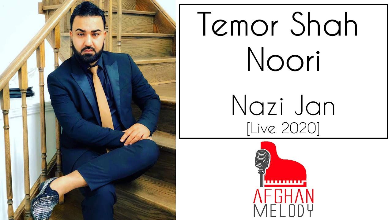 Temor Shah Noori - Nazi Jan [LIVE 2020]