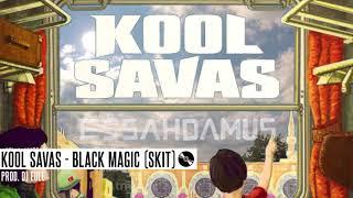 Kool Savas - Black Magic (Skit)