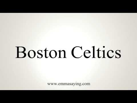 How to Pronounce Boston Celtics