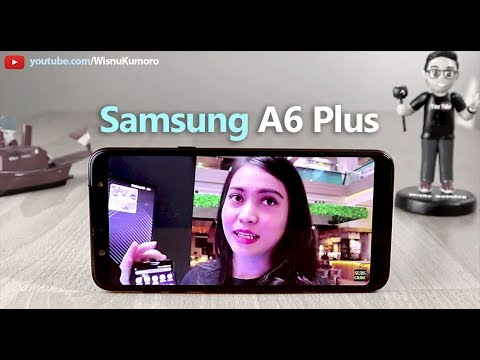 Samsung Galaxy A6 Plus Indonesia (2018): Cocok Untuk Siapa?