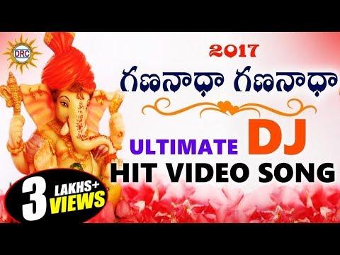Gananadha Gananadha 2017 Ultimate New Dj Video Song || Disco Recording Company