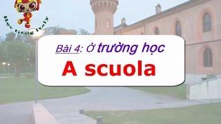 Học tiếng Ý - Bài 4: Trường học - Hoc tieng Y ✫✫✫✫✫