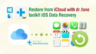 Restore from iCloud with dr fone toolkit iOS Data Recovery