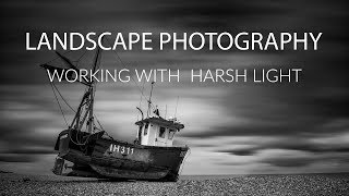 Landscape Photography | Working with Harsh Light