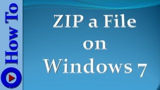 How to ZIP a File in Windows 7